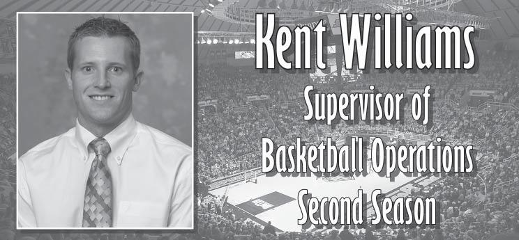 Supervisor of Basketball Operations Kent Williams A Look At Supervisor of Basketball Operations Kent Williams Birthdate April 23, 1981 Hometown Mt. Vernon, Ill. High School Mt.