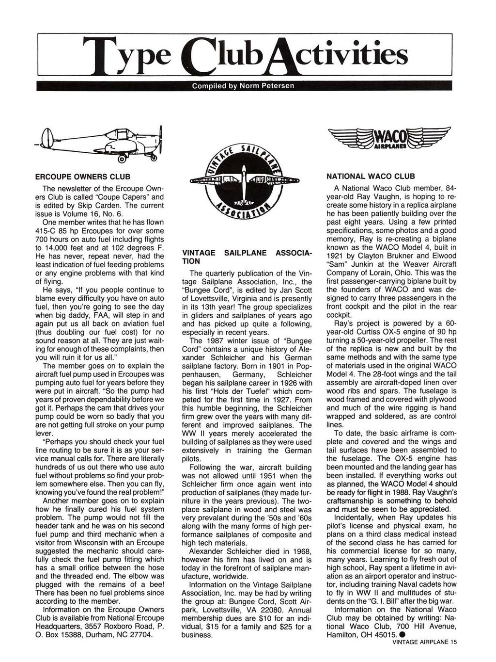 "~ I ~ype ClubActivities Compiled by Norm Petersen ERCOUPE OWNERS CLUB The newsletter of the Ercoupe Owners Club is called ""Coupe Capers"" and is edited by Skip Carden."