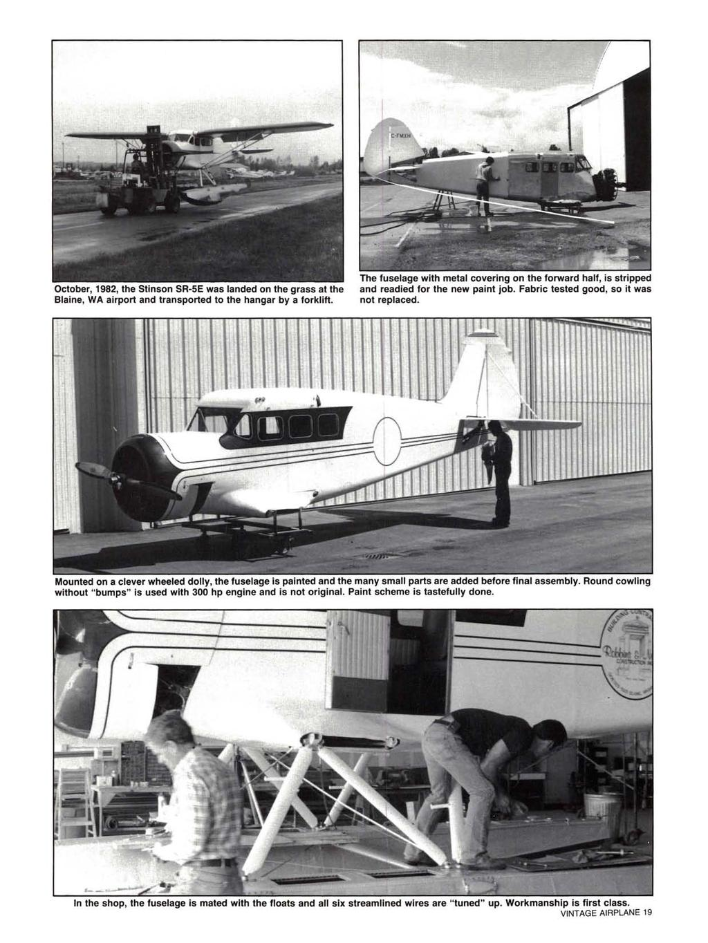 October, 1982, the Stinson SR-SE was landed on the grass at the Blaine, WA airport and transported to the hangar by a forklift.