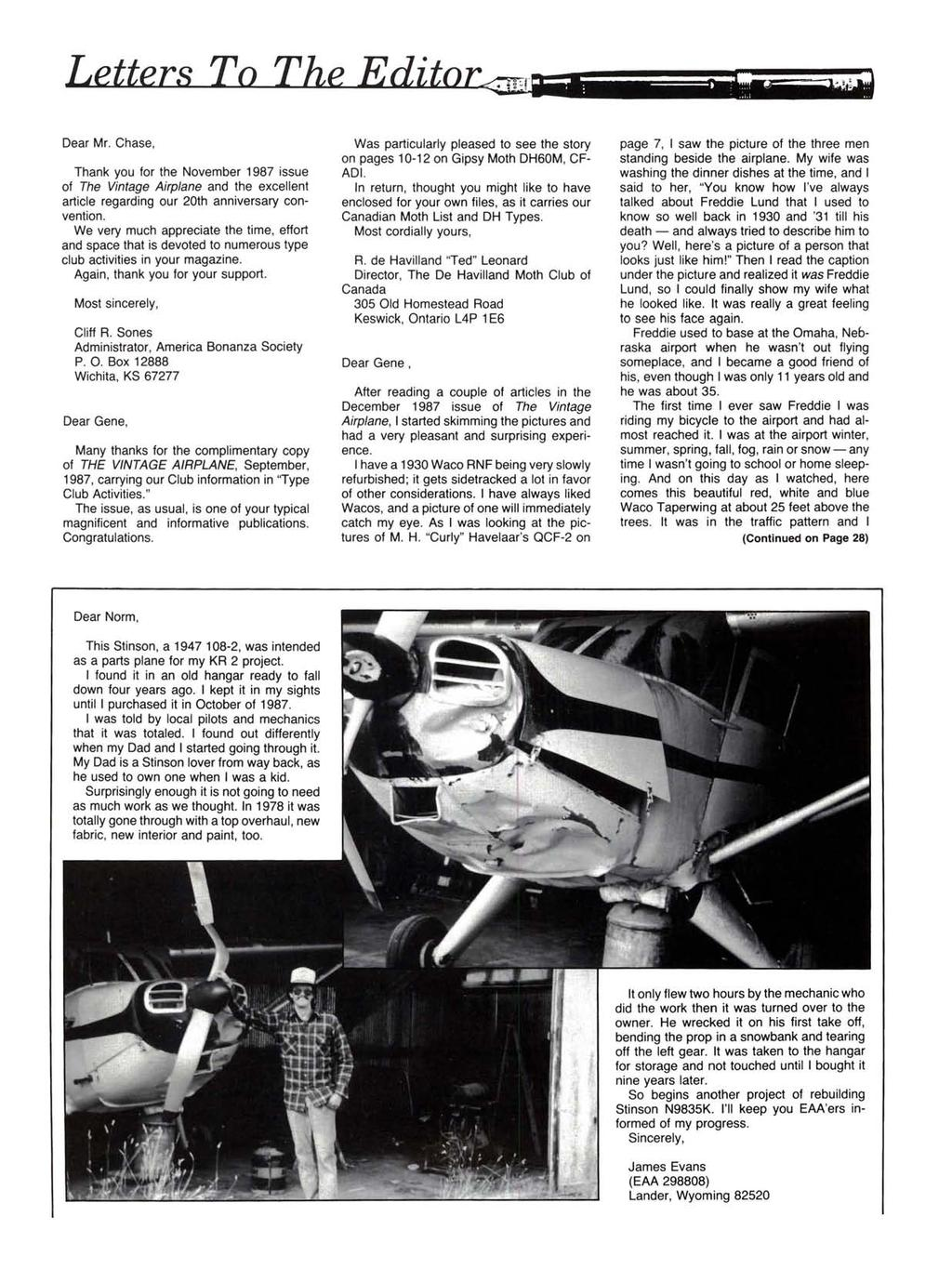 "Letters TO The Edito~.~-;---;-~ "" j Dear Mr. Chase, Thank you for the November 1987 issue of The Vintage Airplane and the excellent article regarding our 20th anniversary convention."