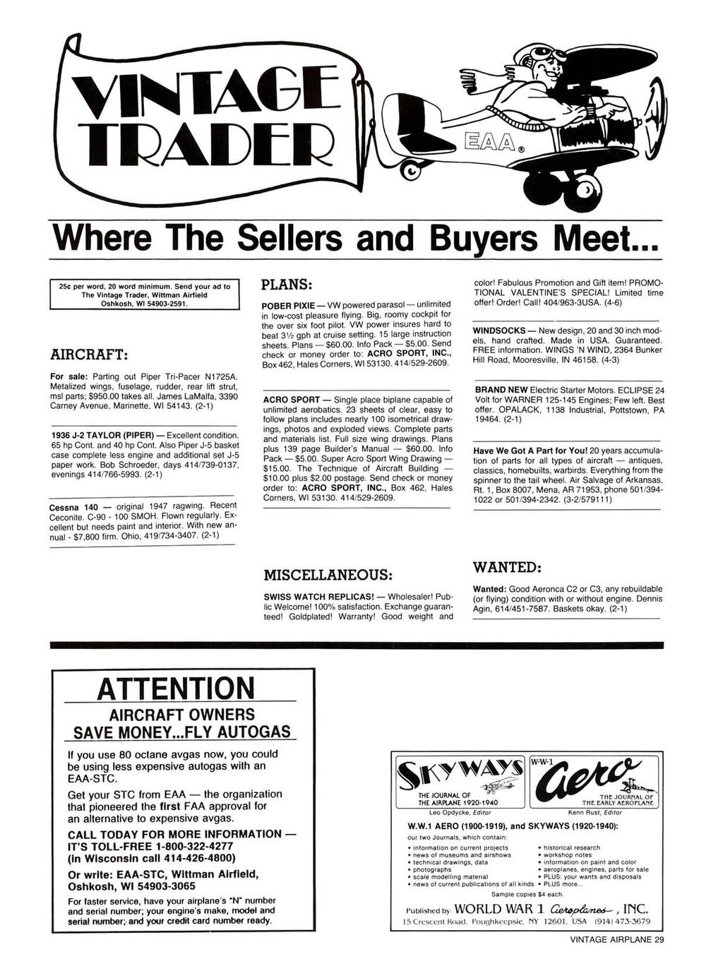 "Where The Sellers and Buyers Meet... 25e per word, 20 word minimum. Send your ad to The Vintage Trader, Wi""man Airfield Oshkosh, WI 54903-2591. AIRCRAFT: For sale: Parting out Piper Tri-Pacer N1725A."