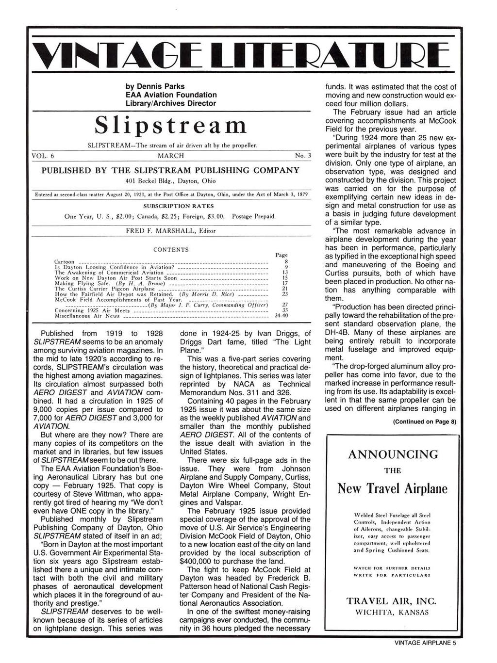 by Dennis Parks EAA Aviation Foundation Library/Archives Director Slipstreatn SLIPSTREAM--The stream 01 air driven alt by th e propeller. VOL. 6 MARCH No.
