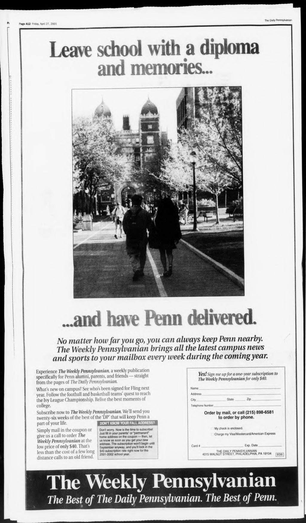 Pi Page A12 day. April, 20 Leave school with a diploma and memories......and have Penn delivered. No matter how far you go, you can always keep Penn nearby.