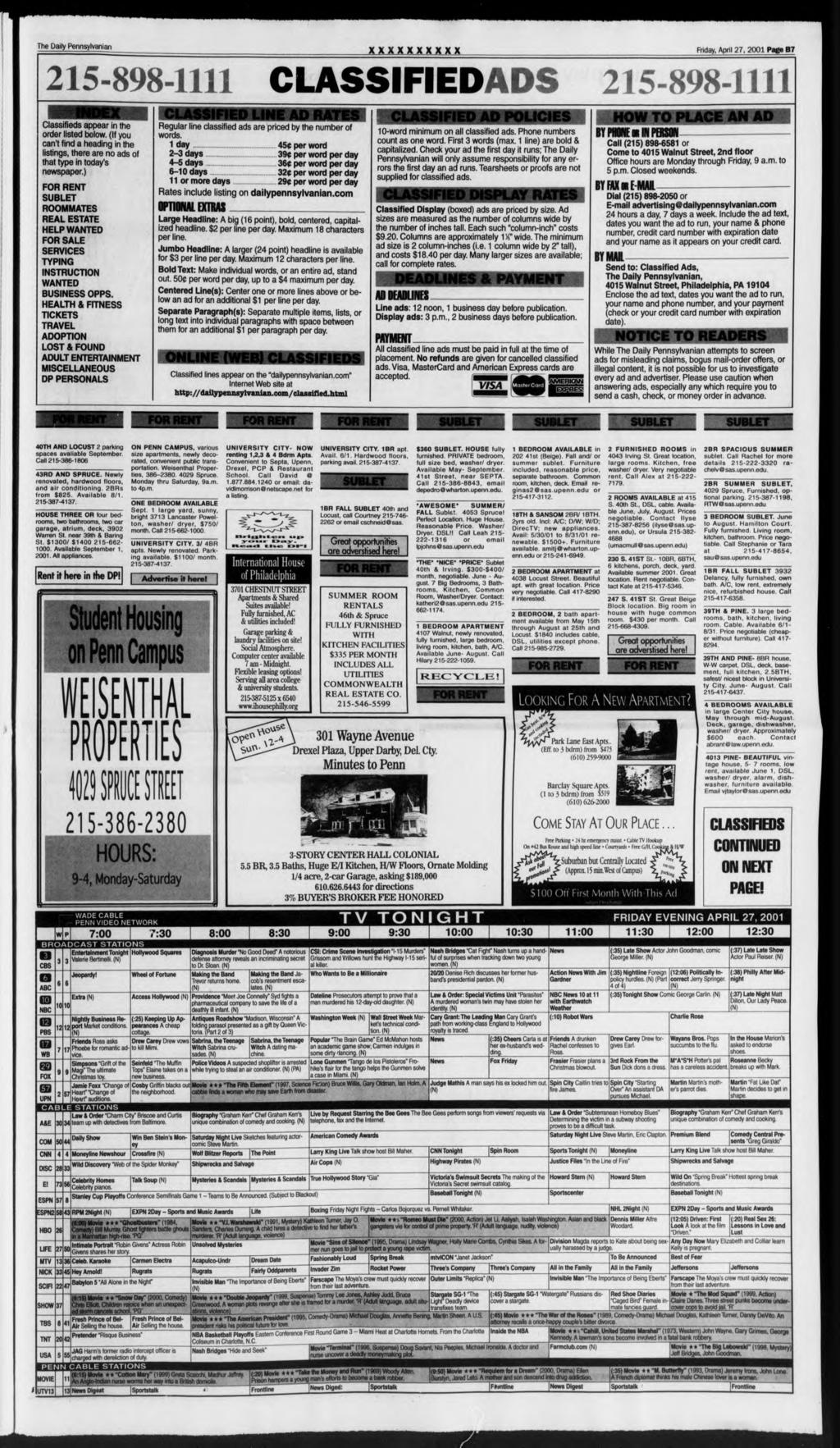 The Daily Pennsylvania!! xxxxxxxxxx day, April, 20 Page B7 215-898- CLASSIFIEDADS 215-898- Classifieds appear in the order listed below.