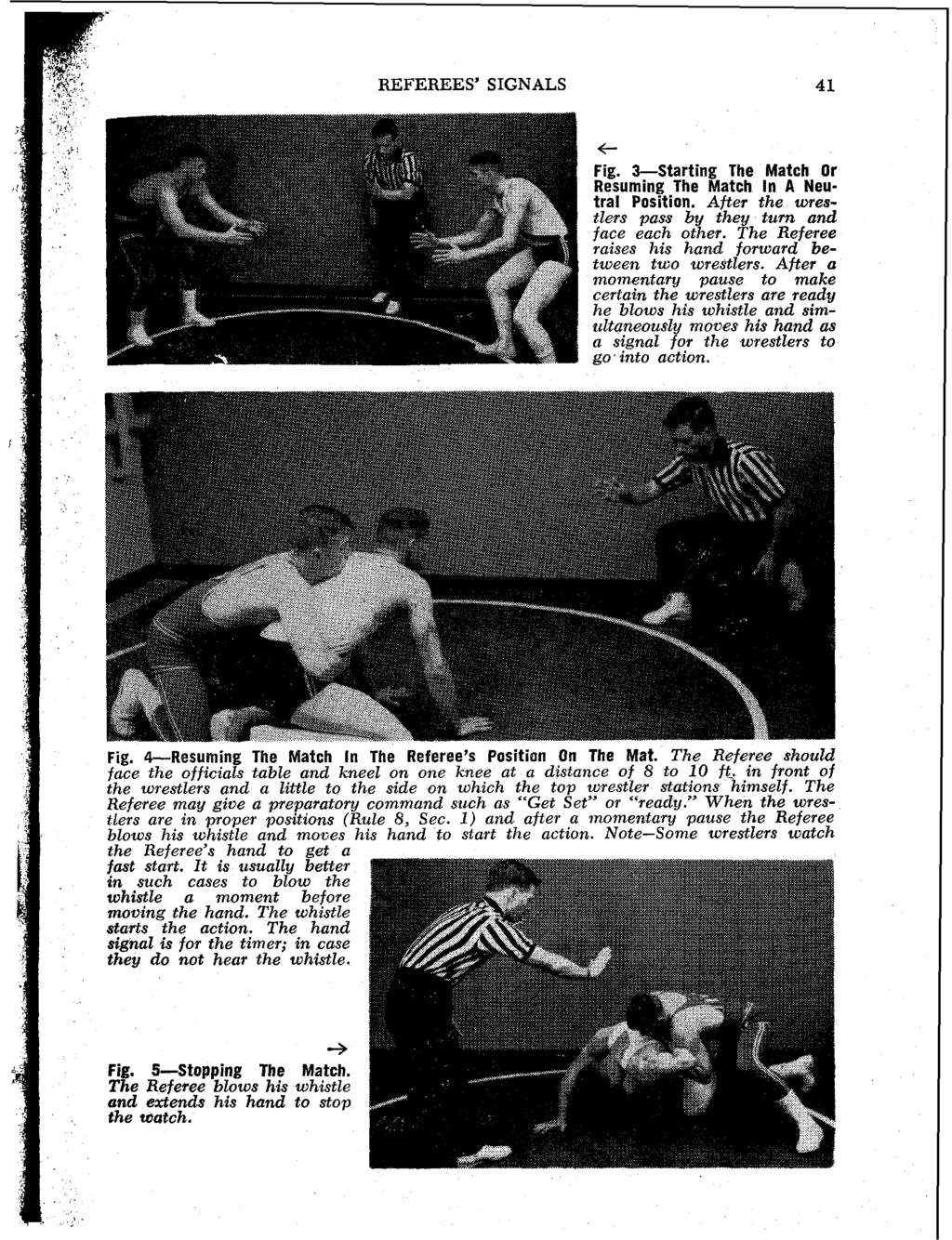 REFEREES' SIGNALS 4 1 Fig. &Resuming The Match In The Referee's Position On The Mat. The Referee should face the officials table and kneel on one knee at a distance of 8 to 10 ft.
