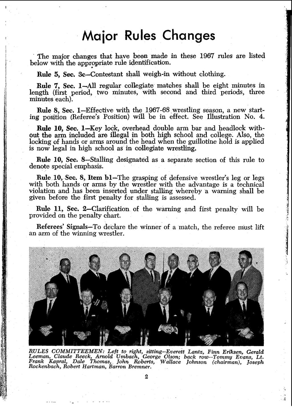 Major Rules Changes The major changes that have been made in these 1967 rules are listed below with the apprp~riate rule identification. Rule 5, Sec. 3c-Contestant shall weigh-in without clothing.