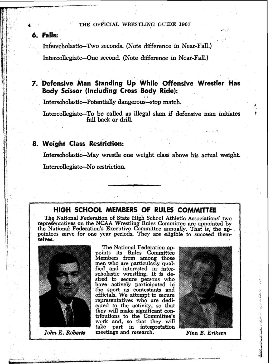 4 ' THE OFFICIAL WRESTLING GUIDE 1967 6. Falls: ~nterscholastic-two seconds. (Note difference in Near-Fall.) Intercollegiate-One second. (Note difference in Near-Fall.) 7.