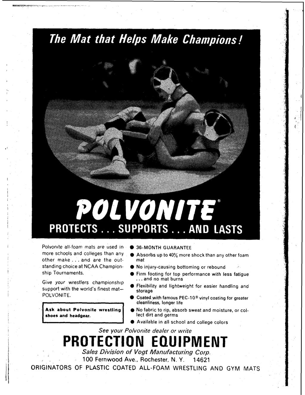 Polvon~te all.foam mats are used In more schools and colleges than any other make... and are the out- stand~ng choce at NCAA Championshlp Tournaments.
