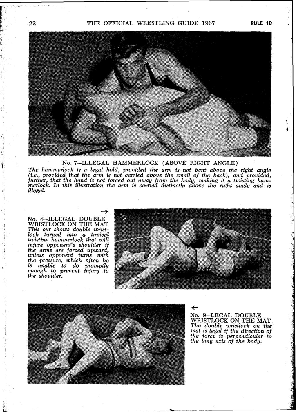 22 THE OFFICIAL WRESTLING GUIDE 1967 RULE 10 NO. 7-ILLEGAL HAMMERLOCK (ABOVE RIGHT ANGLE ) The