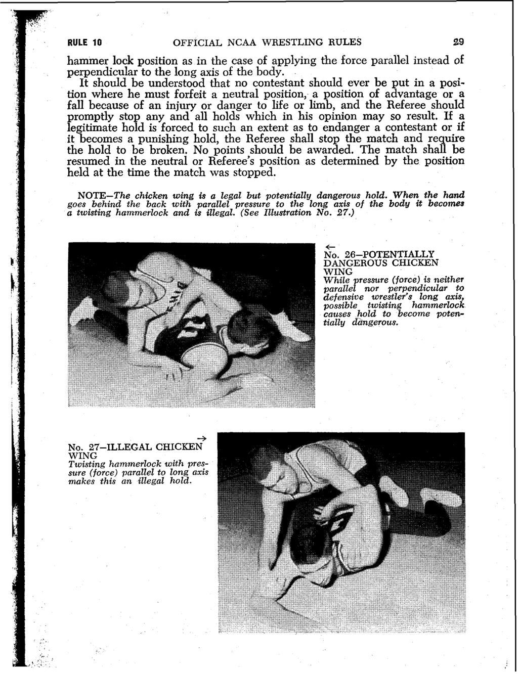 RULE 10 OFFICIAL NCAA WRESTLING RULES 29 hammer lock position as in the case of applying the force parallel instead of perpendicular to the long axis of the body.
