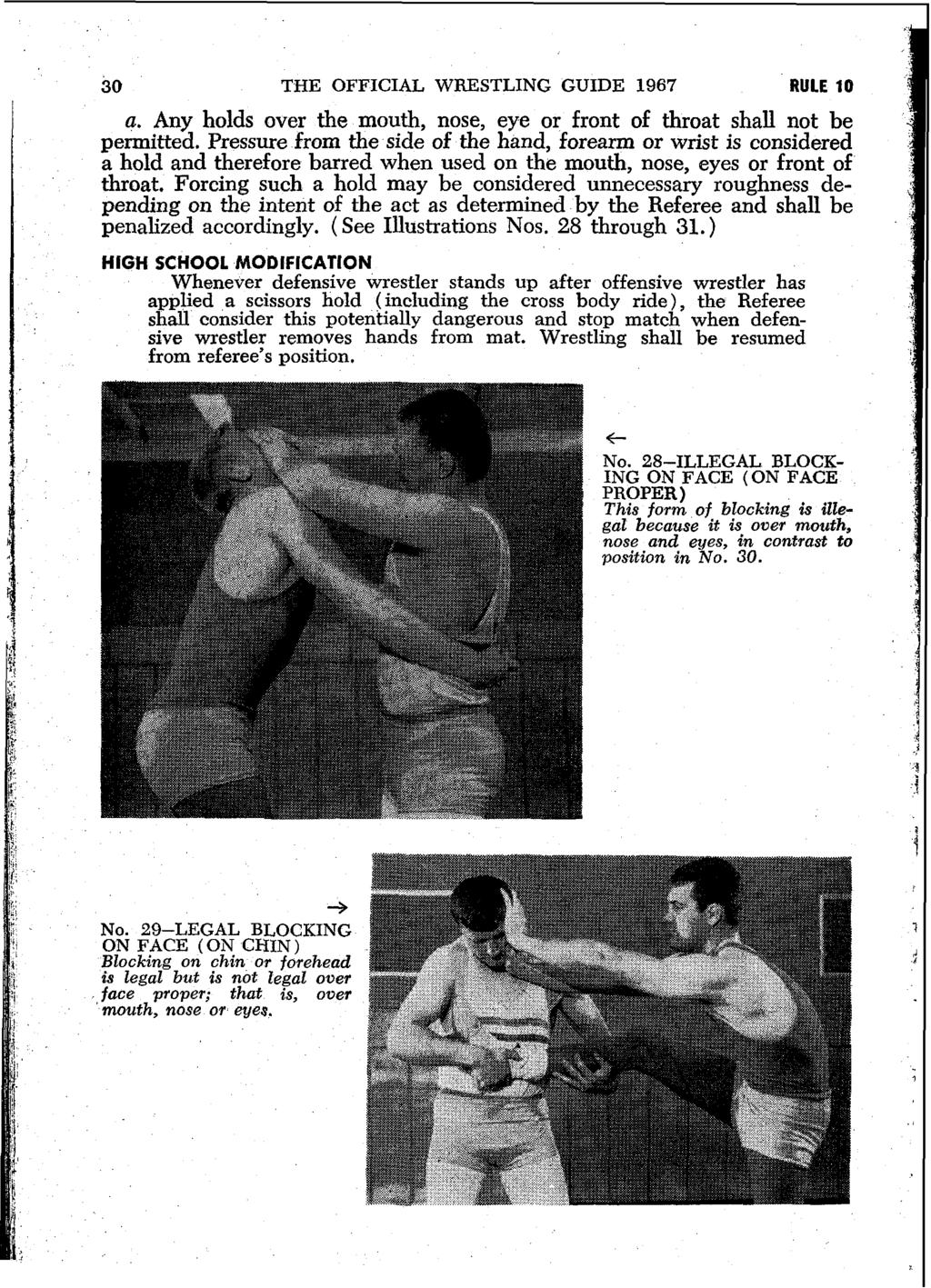 30 THE OFFICIAL WRESTLING GUIDE 1967 RULE 10 a. Any holds over the mouth, nose, eye or front of throat shall not be permitted.