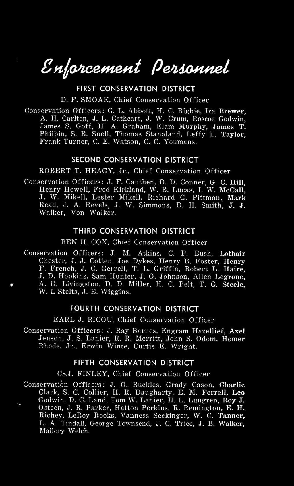 , Chief Conservation Officer Conservation Officers: J. F. Cauthen, D. D. Conner, G. C. Hill, Henry Howell, Fred Kirkland, W. B. Lucas, I. W. McCall, J. W. Mikell, Lester Mikell, Richard G.