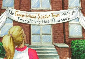 It read: The Conner School Soccer Team needs you! Tryouts are this Thursday. Excellent!