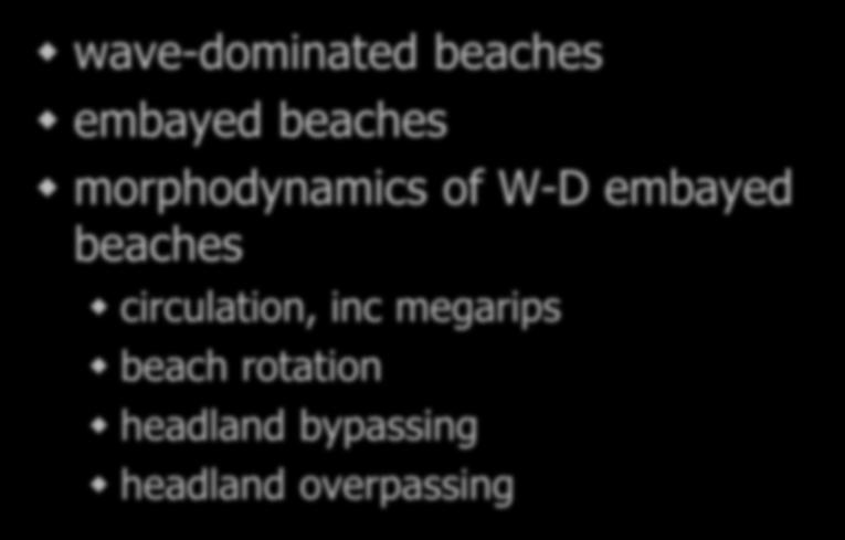 Wave-dominated embayed beaches wave-dominated beaches embayed beaches morphodynamics of W-D
