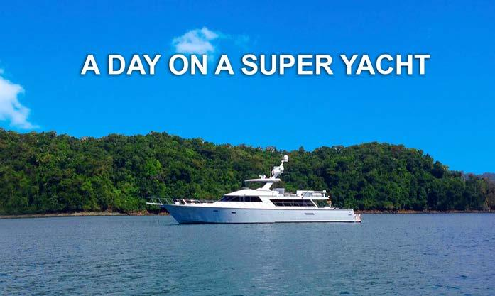 Live Auction - Yacht for a Day The Exclusive Opportunity to enjoy a full day on a Private Super Yacht For 8: Get ready for a marine adventure of a lifetime aboard the luxurious, 101-foot yacht, Bad