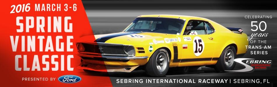"Page 2 2016 Sebring Spring Vintage Classic 50th Anniversary of Trans-Am Racing by Mike Nyberg The March 2-6 ""Spring Vintage Classic 2016"" at the Sebring International Raceway marked the 50th"