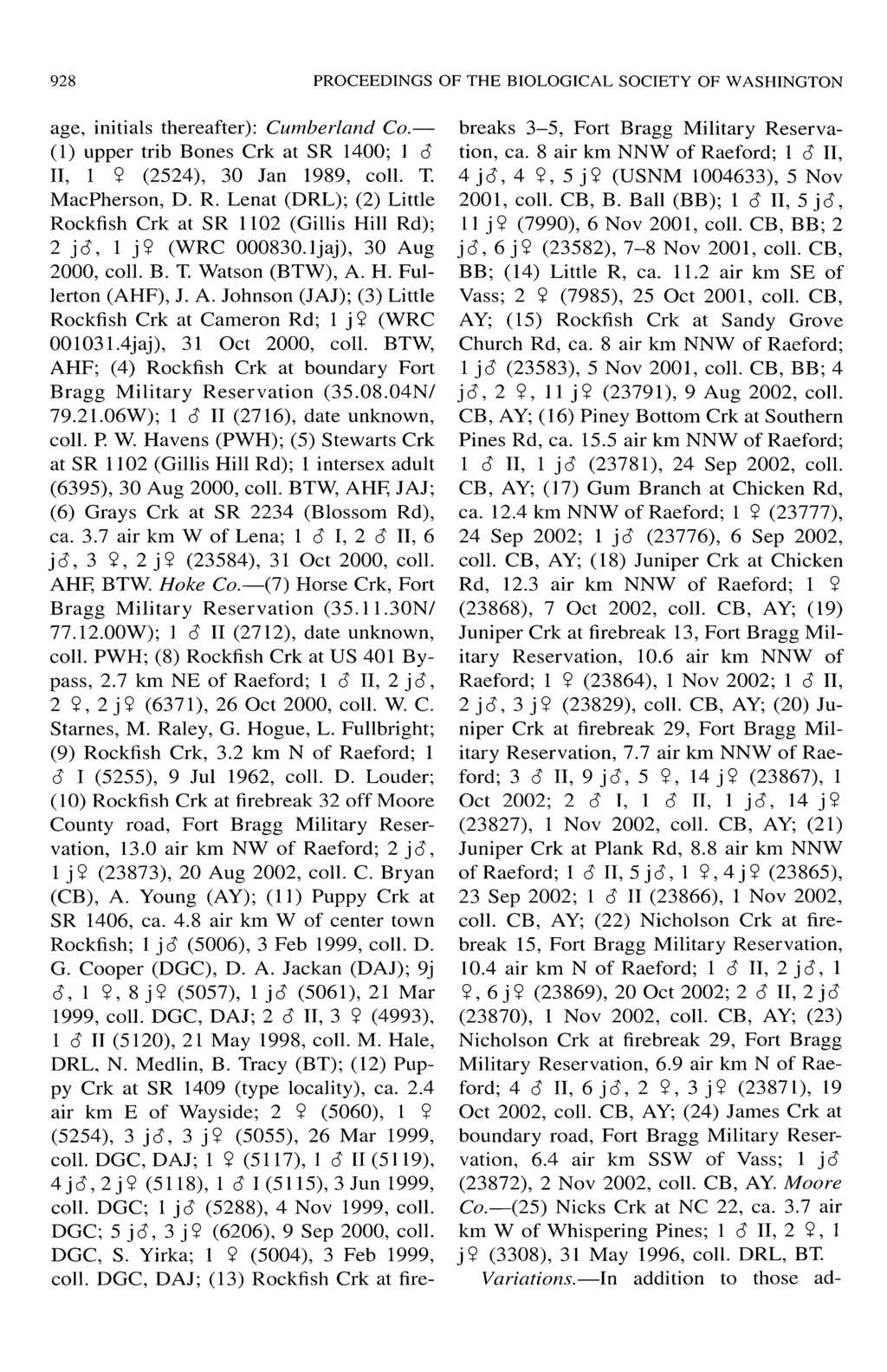 928 PROCEEDINGS OF THE BIOLOGICAL SOCIETY OF WASHINGTON age, initials thereafter): Cumberland Co. (1) upper trib Bones Crk at SR 1400; 1 8 II, 1 $ (2524), 30 Jan 1989, coll. T. MacPherson, D. R.
