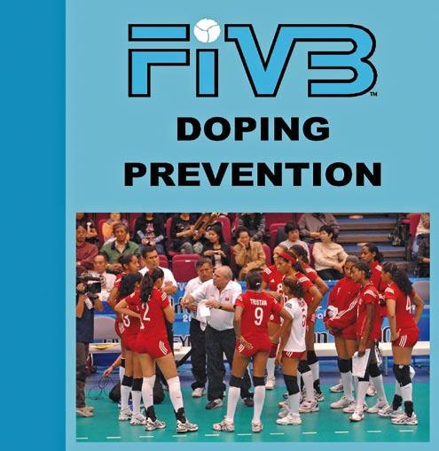 Technical & Development technical New FIVB Doping Prevention Coaches s Tool Kit The FIVB Technical Department has put together new educational material on Doping Prevention for Natio nal Federations,