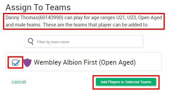 SECTION SIX ASSIGNING PLAYERS TO TEAMS Once a player has been added to your club, you may then also assign them to one or more teams within your club.