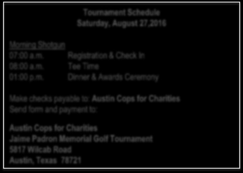 Please fill out contact information as you would like to be listed in the tournament and on sponsor signage. Please print clearly.