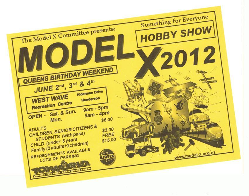 Page 12 Up coming events: Yes it that time again for Model X out at Henderson and Roskill Modellers are again going to have a stand to promote our hobby and club.