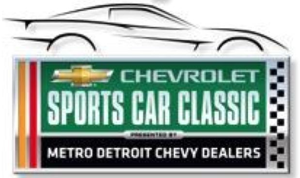 Chevrolet Sports Car Classic presented by the Metro Detroit Chevy Dealers Detroit - Belle Isle May 30 & 31, 2014 Official Schedule Registration Hours Thu., 5/29 8:00 am - 4:30 pm Fri.