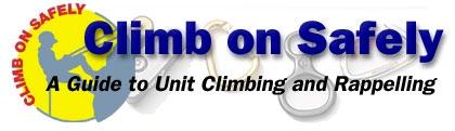 Climb On Safely is the Boy Scouts of America's recommended procedure for organizing BSA climbing/rappelling activities at a natural site or a specifically designed facility such as a climbing wall or