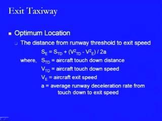 of the exit. So, these are the two speeds which will be there. Here, it is speed from threshold to touchdown, so they will be taking three speeds into consideration in that sense.