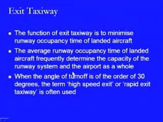 are the three major components or the three specific types of components of the taxiway which we can discuss. (Refer Slide Time: 1:45) We will be starting with exit taxiway.