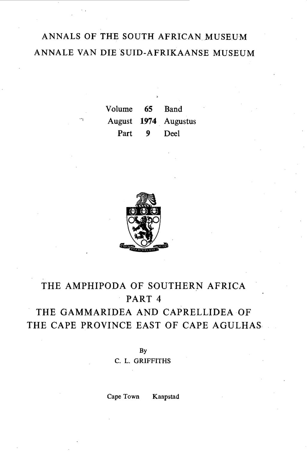ANNALS OF THE SOUTH AFRICAN MUSEU'M ANNALE VAN DIE 'SUID-AFRIKAANSE MUSEUM Volume 65 Band August 1974 Augustus Part 9 Deel THE AMPHIPODA
