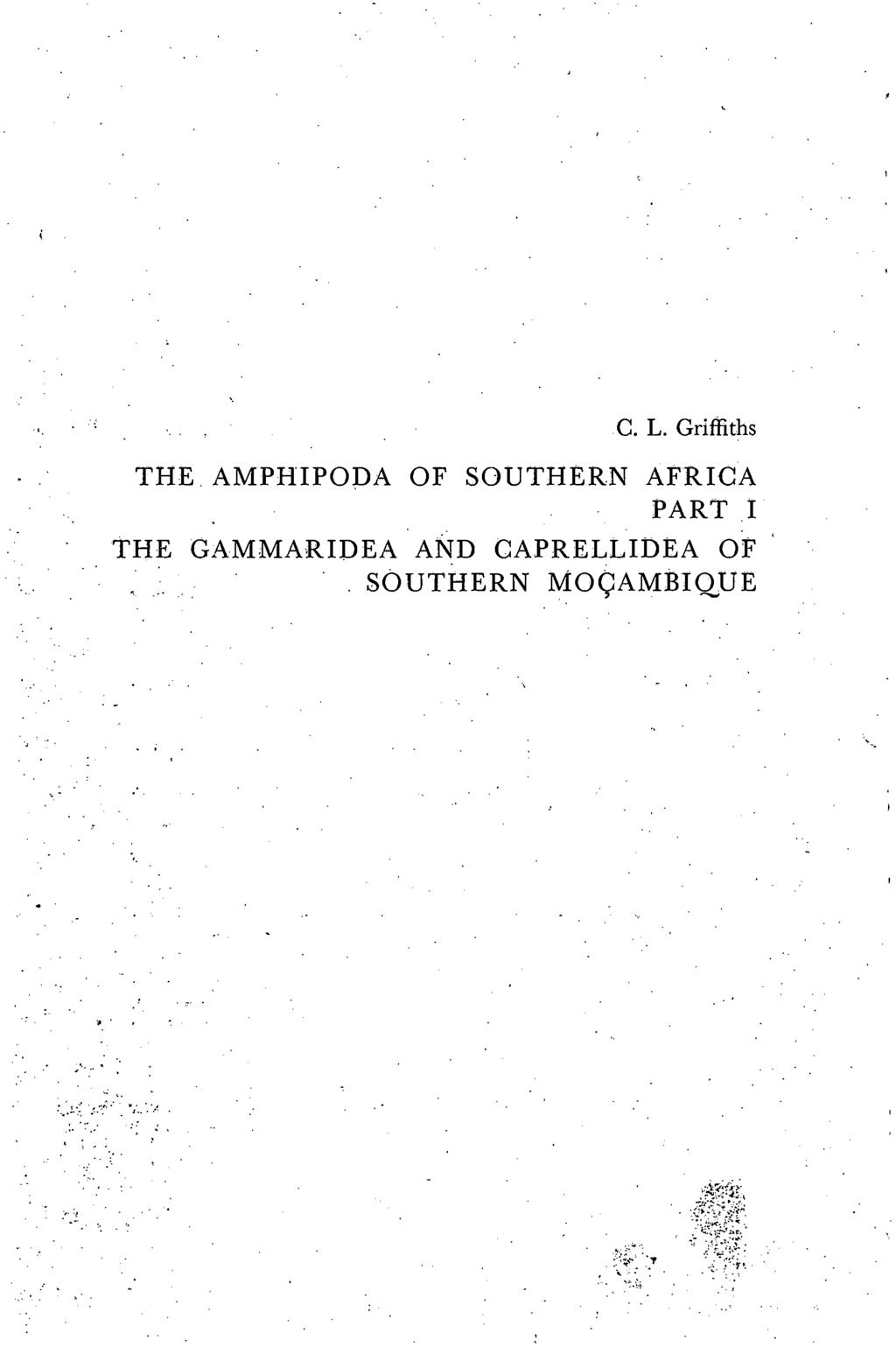 c. L. Griffiths THE, AMPHIPODA OF SOUTHERN AFRICA PART I,, THE GAMMARIDEA AND