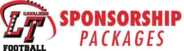 SPONSORSHIPS Financial support for the LT Football Booster Club is critical to the success of the Lake Travis football program. Sponsorships of the booster club come in many shapes and sizes.