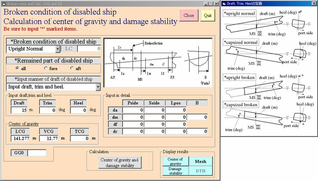 Fig.3 Input menu for ship status. hydrodynamic forces developed by the National Maritime Research Institute and thus the maneuvering equation can be solved.