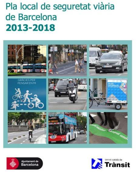 Urban road safety Case Study: Barcelona Local Road Safety Plan 2013-2018. Framework: Urban Mobility Plan 2013-2018.