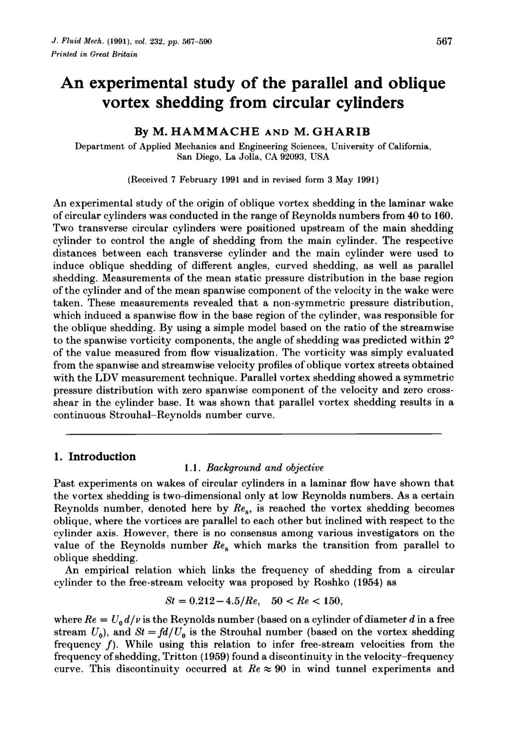 J. Fluid Mech. (1991), vol. 232, pp. 567-590 Printed in Great Britain 567 An experimental study of the parallel and oblique vortex shedding from circular cylinders By M. HAMMACHE AND M.