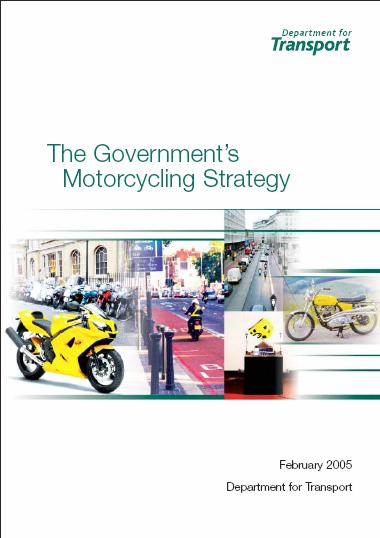 The Government's Motorcycling Strategy Published February 2005 Mainstreaming motorcycling Working