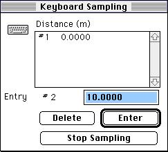 The default value for Entry #1 is 10.000. Arrange the Keyboard Sampling window and the Digits display of force so you can see both of them.