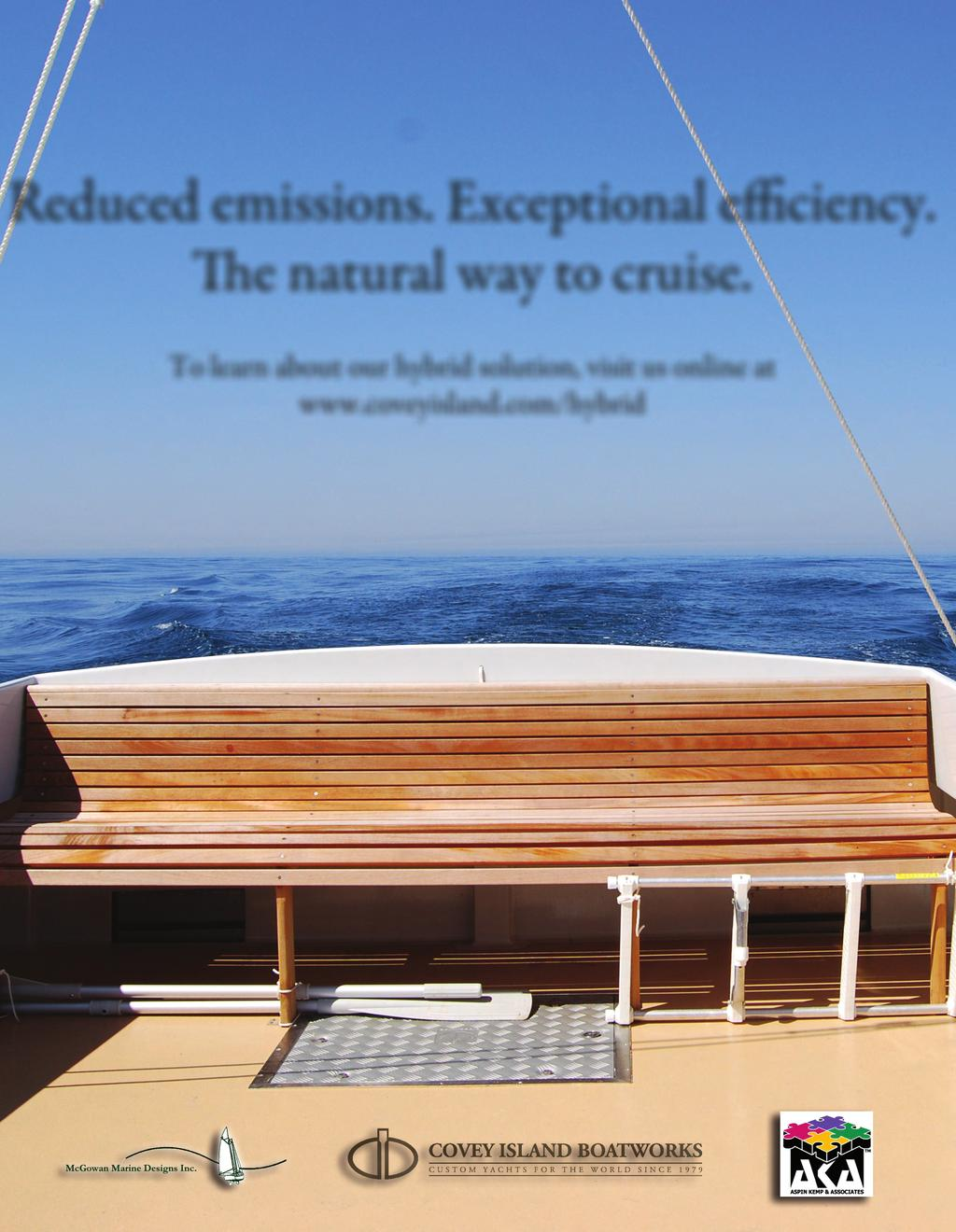 Reduced emissions. Exceptional efficiency. e natural way to cruise.