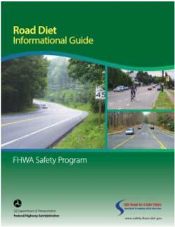 2014 FHWA Road Diet Guidance: Road Diet Informational Guide 2015 FHWA Separated Bike Lane Planning and Design Guide FHWA encourages the use of all appropriate design resources as well as continued