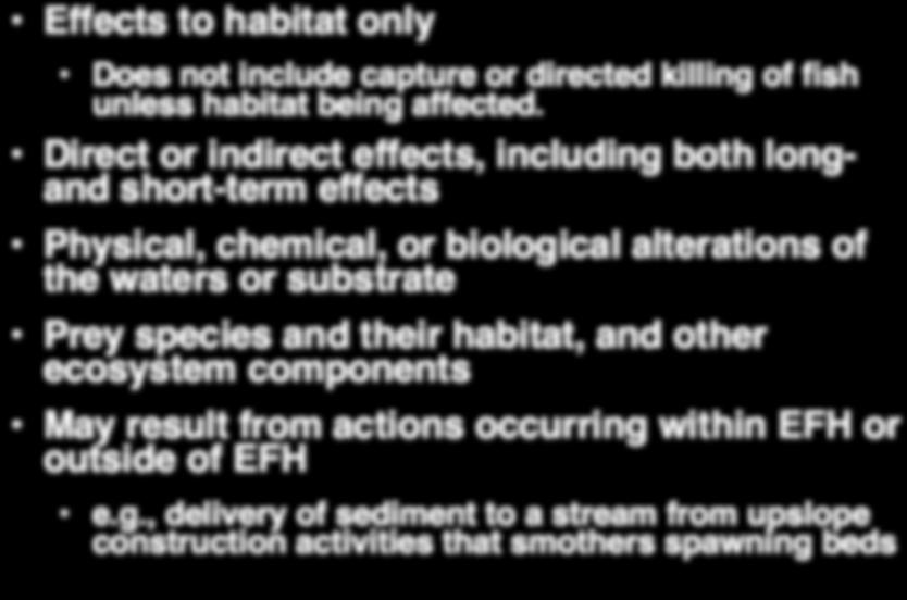 4 An Adverse Effect Reduces the Quality and/or Quantity of EFH Effects to habitat only Does not include capture or