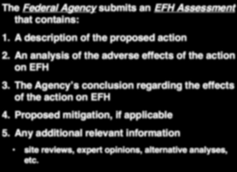 consultation required EFH Consultation Process Step 2 The Federal Agency submits an EFH Assessment that contains: 1.