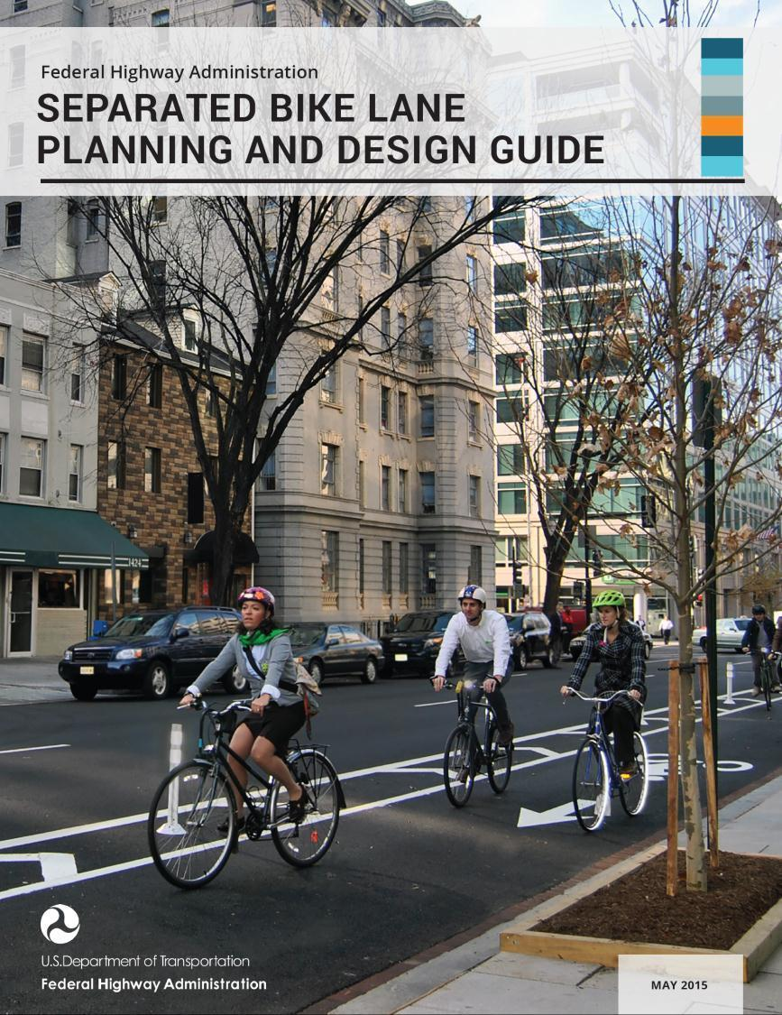 FHWA Design Products Separated bike lane guide Design guide