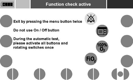 "Do not touch the patients tube and the testing bag after this. 8. Start the function check by selecting ""Start function check"" in the menu."