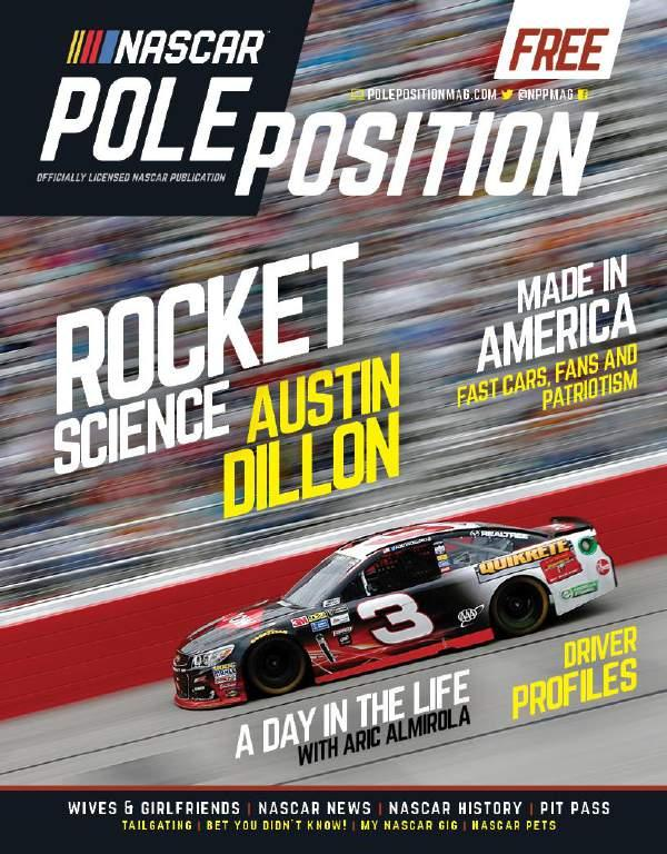PRINT NASCAR POLE POSITION MAGAZINE Print Magazine distributed exclusively in your marketing area COMPOSITION Full-color throughout TRIM SIZE 8 3/8 x 10 7/8 STOCK BINDING COVER CONTENT & DESIGN