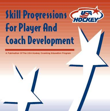 2 The following statement emphasizing the importance of skill progressions has been developed by USA Hockey s Coaching Program and Curriculum Advisory Group: We believe that all players and coaches