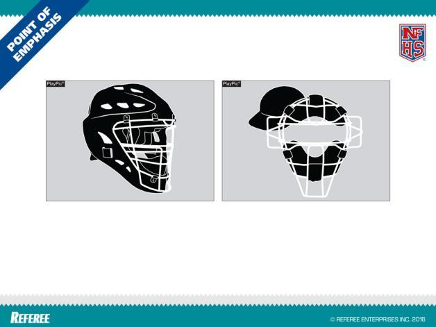 Catcher s Mask Catcher s Equipment Legal Illegal The catcher helmet and mask combination shall meet the NOCSAE standard.