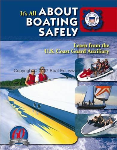 BOATING SAFETY COURSE All boaters should be encouraged to take a Boating Safety Course such as the About Boating