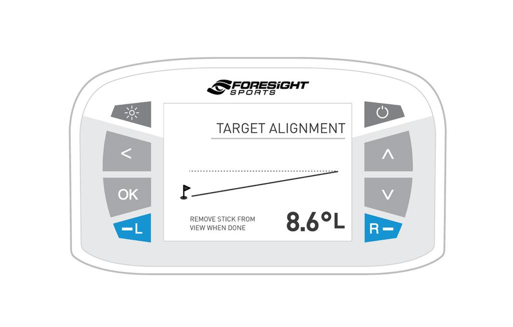 TARGET ALIGNMENT VIA ALIGNMENT STICK After a few seconds, both LED