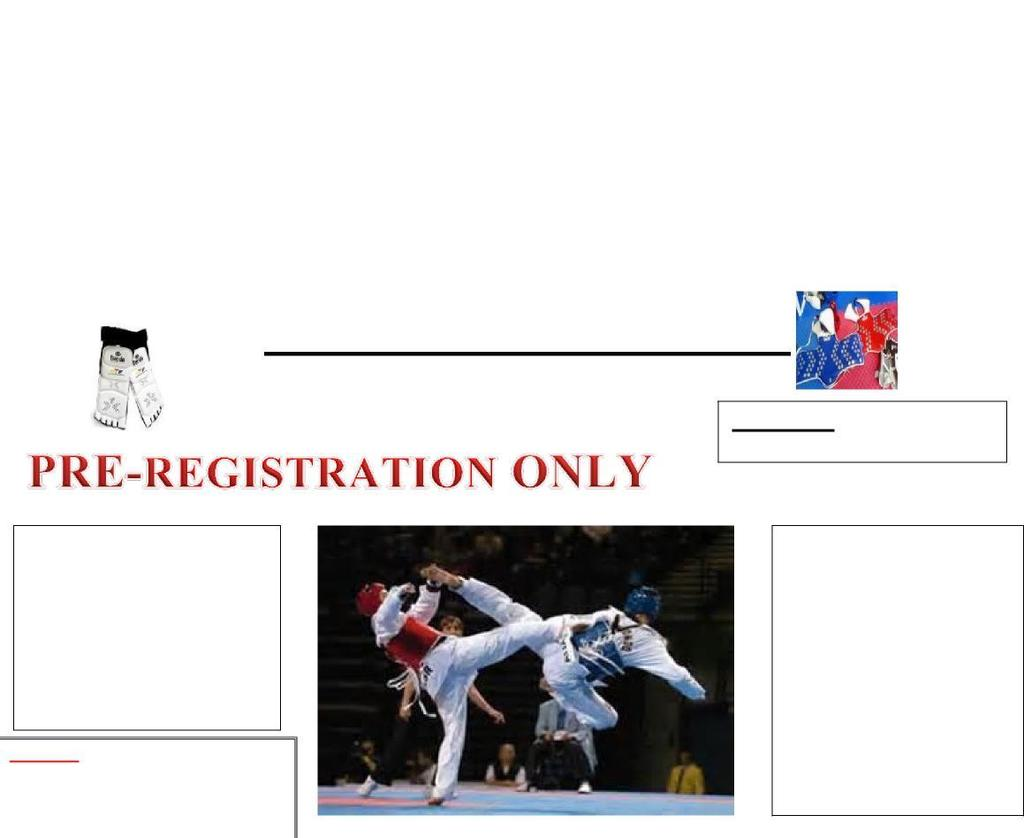 OLYMPIA TAE KWON DO OPEN MARTIAL ARTS TOURNAMENT SATURDAY, NOVEMBER 4, 2017 DOORS OPEN 8:00 AM ELIMINATIONS AT 9:00 AM TOURNAMENT DIRECTOR CHRISTOPHER S.