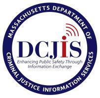 THE COMMONWEALTH OF MASSACHUSETTS EXECUTIVE OFFICE OF PUBLIC SAFETY AND SECURITY Department of Criminal Justice Information Services 200 Arlington Street, Suite 2200, Chelsea, MA 02150 TEL: